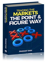 TRADING THE MARKETS THE POINT & FIGURE WAY - By Prashant Shah