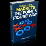 Trading The Markets The Point & Figure Way